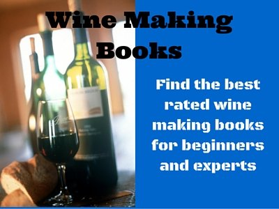 Best Wine Making At Home Books